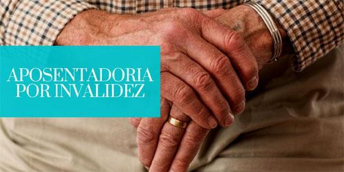 Como dar entrada na aposentadoria por invalidez 2019